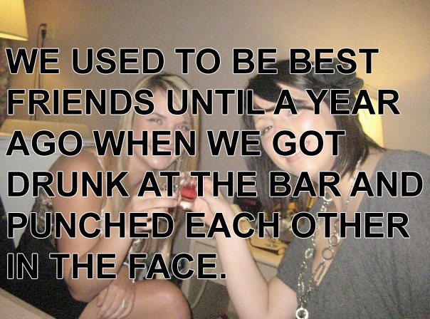 We used to be best friends.